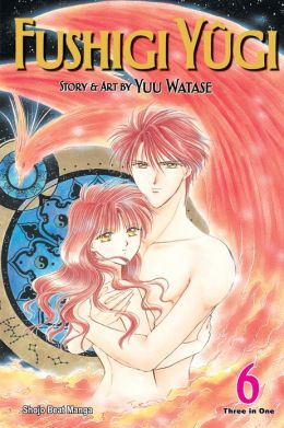 Fushigi Yûgi, Volume 6 (VIZBIG Edition)