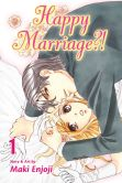Book Cover Image. Title: Happy Marriage?!, Vol. 1, Author: Maki Enjoji