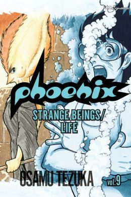 Phoenix, Vol. 9: Strange Beings/Life