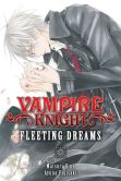 Book Cover Image. Title: Vampire Knight:  Fleeting Dreams, Author: Matsuri Hino