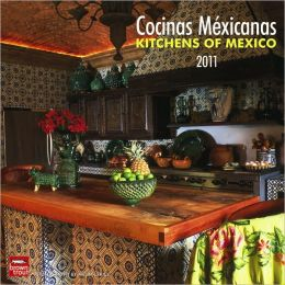 2011 Cocinas Mexicanas/Kitchens of Mexico Square Wall Calendar