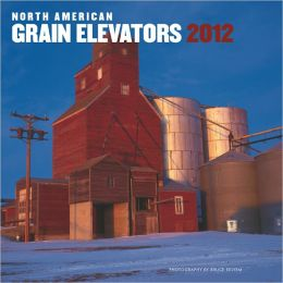 2012 North American Grain Elevators Square 12X12 Calendar