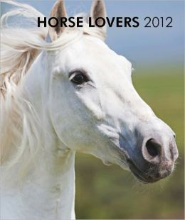 2012 Horse Lovers Hardcover Weekly Engagement Calendar