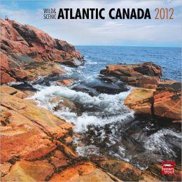 2012 Atlantic Canada, Wild & Scenic Square 12X12 Wall Calendar