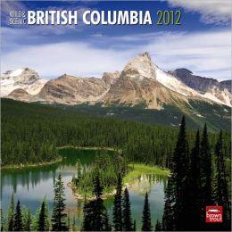 2012 British Columbia, Wild & Scenic Square 12X12 Calendar