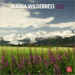2012 Alaska Wilderness Square 12X12 Wall Calendar