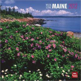 2012 Maine, Wild & Scenic Square 12X12 Wall Calendar