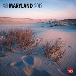 2012 Maryland, Wild & Scenic Square 12X12 Wall Calendar