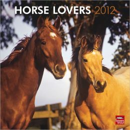 2012 Horse Lovers Square 12X12 Wall Calendar
