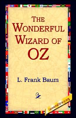 The Wonderful Wizard of Oz (Oz Series #1)