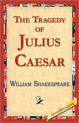 an analysis of the characters in the tragedy of julius caesar by william shakespeare William shakespeare's the tragedy of julius caesar was first performed at the globe theater in 1599, and the politics which it explores have clear parallels to the political situation of england at that time.
