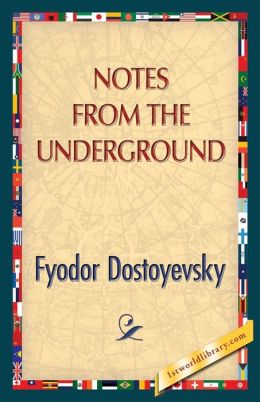 dostoyevsky s notes from the underground contrasting Free summary and analysis of the events in fyodor dostoevsky s notes from the underground that won t make notes from the underground by fyodor dostoevsky home / literature / notes from to him, russian romantics are a very different sort, capable of appreciating the.