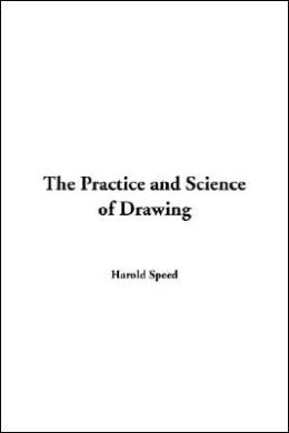 Practice And Science Of Drawing, The