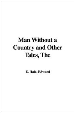 Man Without a Country and Other Tales