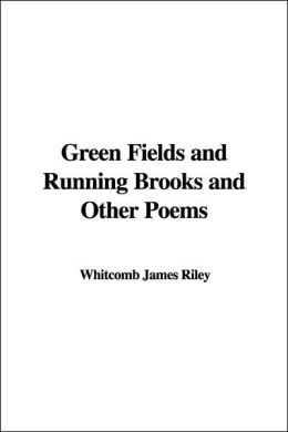 Green Fields and Running Brooks and Other Poems