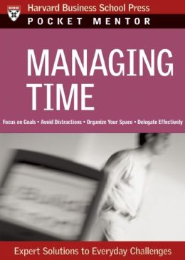 Managing Time: Expert Solutions to Everyday Challenges