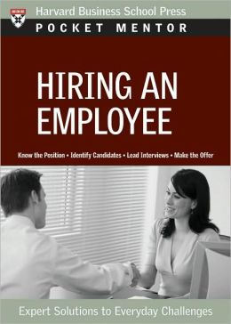 Hiring an Employee: Expert Solutions to Everyday Challenges