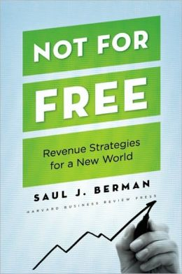 Not for Free: Revenue Strategies for a New World
