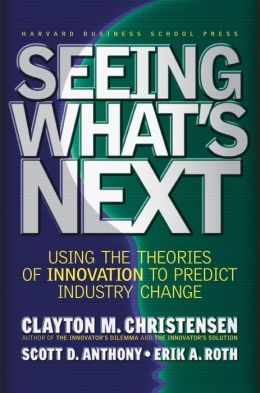 Seeing What's Next: Using the Theories of Innovation to Predict Industry Change