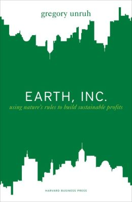 Earth, Inc.: Using Nature's Rules to Build Sustainable Profits