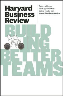 Harvard Business Review on Building Better Teams