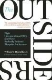 Book Cover Image. Title: The Outsiders:  Eight Unconventional CEOs and Their Radically Rational Blueprint for Success, Author: William N. Thorndike