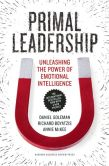 Book Cover Image. Title: Primal Leadership, With a New Preface by the Authors:  Unleashing the Power of Emotional Intelligence, Author: Daniel Goleman