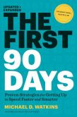 Book Cover Image. Title: The First 90 Days, Updated and Expanded:  Proven Strategies for Getting Up to Speed Faster and Smarter, Author: Michael Watkins