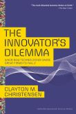 Book Cover Image. Title: The Innovator's Dilemma:  When New Technologies Cause Great Firms to Fail, Author: Clayton M. Christensen