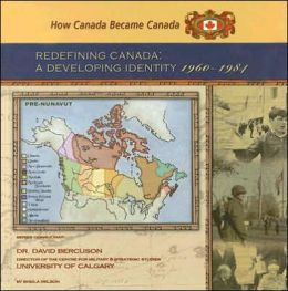 Redefining Canada: A Developing Identity, 1960-1984