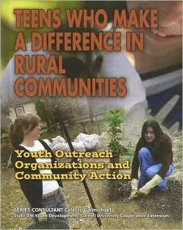 Teens Who Make a Difference in Rural Communities: Youth Outreach Organizations and Community Action