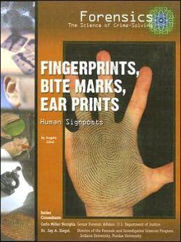 Fingerprints, Bite Marks, Ear Prints: Human Signposts