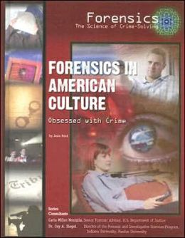 Forensics in American Culture: Obsessed with Crime