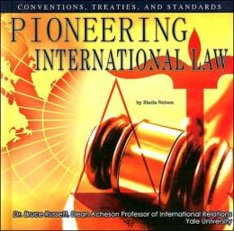 Pioneering International Law: Conventions, Treaties, and Standards