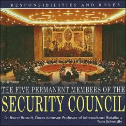 The Five Permanent Members of the Security Council: Responsibilities and Roles