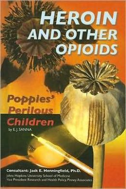 Heroin and Other Opiates: Poppies' Perilous Children