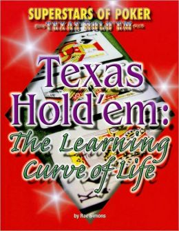 Texas Hold'em: The Learning Curve of Life