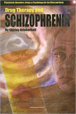 Drug Therapy and Schizophrenia