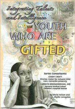Youth Who Are Gifted: Integrating Talents and Intelligence