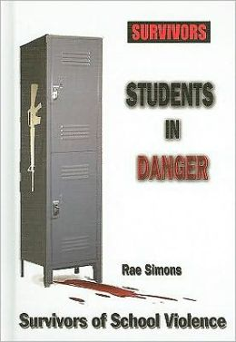 Students in Danger: Survivors of School Violence