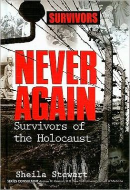 Never Again: Survivors of the Holocaust