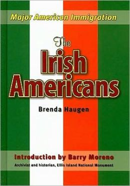 The Irish Americans (Major American Immigration Series)