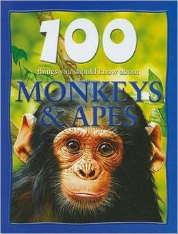 100 Things You Should Know about Monkeys & Apes