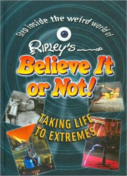 Ripley's Believe It or Not!: Taking Life to Extremes