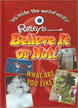 Ripley's Believe It or Not!: What Are You Like?