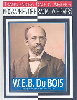 W.E.B. DuBois: Civil Rights Activist, Author, Historian