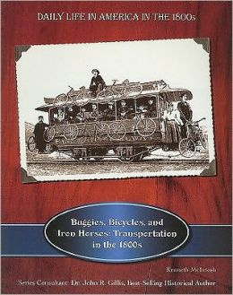 Buggies, Bicycles & Iron Horses: Transportation in the 1800s
