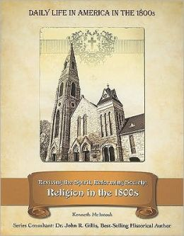 Reviving the Spirit, Reforming Society: Religion in the 1800s