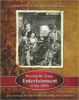 Passing the Time: Entertainment in the 1800s
