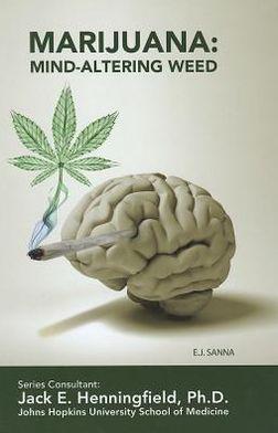 Marijuana: Mind-Altering Weed